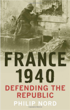 France 1940: Defending the Republic Philip Nord