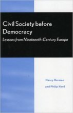 Civil Society Before Democracy: Lessons from Nineteenth-Century Europe Edited by Nancy Bermeo and Philip Nord