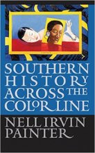 Southern History Across the Color Line by Nell Irvin Painter