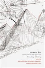 Power and Time Edited by Dan Edelstein, Stefanos Geroulanos, and Natasha Wheatley