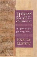 Heresy and the Politics of Community by Marina Rustow