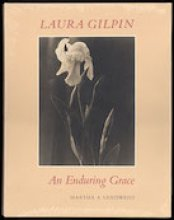 Laura Gilpin: An Enduring Grace by Martha Sandweiss