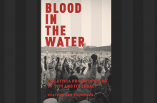 Blood in the Water: The Attica Prison Uprising of 1971 and Its Legacy by Heather Ann Thompson