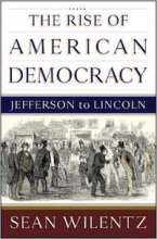 Sean Wilentz, The Rise of American Democracy