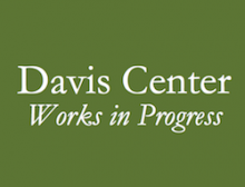 Davis Center Works in Progress
