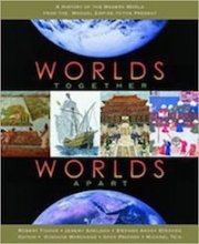 Worlds Together, Worlds Apart by Robert Tignor, Jeremy Adelman, Stephen Aron, Stephen Kotkin, Suzanne Marchand, Gyan Prakash, and Michael Tsin